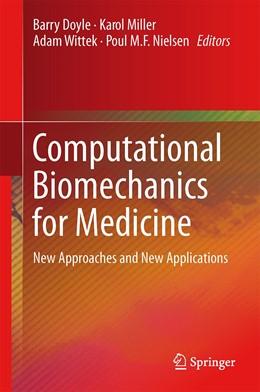 Abbildung von Doyle / Miller / Wittek / Nielsen | Computational Biomechanics for Medicine | 2015 | 2015 | New Approaches and New Applica...