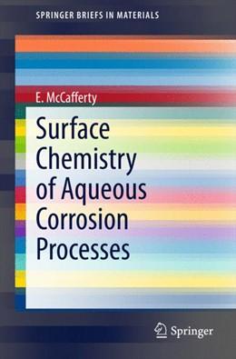 Abbildung von McCafferty | Surface Chemistry of Aqueous Corrosion Processes | 2015 | 2015