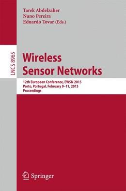 Abbildung von Abdelzaher / Pereira / Tovar | Wireless Sensor Networks | 2015 | 2015 | 12th European Conference, EWSN... | 8965
