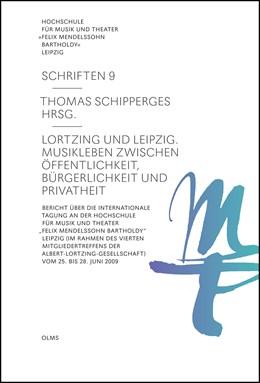 Abbildung von Schipperges | Lortzing und Leipzig. Musikleben zwischen Öffentlichkeit, Bürgerlichkeit und Privatheit | 2015 | Bericht über die International... | 9