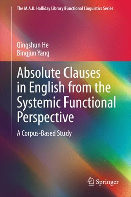 Abbildung von He / Yang | Absolute Clauses in English from the Systemic Functional Perspective | 1. Auflage | 2015 | beck-shop.de