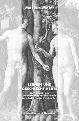 Abbildung von Meier   Lernen und Geschlecht heute   2015   Zur Logik der Geschlechterdich...