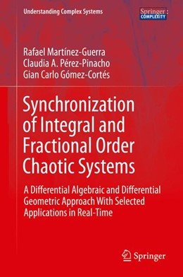 Abbildung von Martínez-Guerra / Pérez-Pinacho / Gómez-Cortés | Synchronization of Integral and Fractional Order Chaotic Systems | 2015 | 2015 | A Differential Algebraic and D...