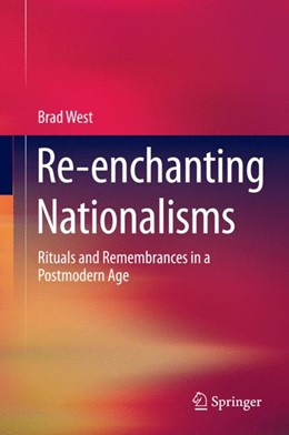 Abbildung von West | Re-enchanting Nationalisms | 2015 | 2015 | Rituals and Remembrances in a ...