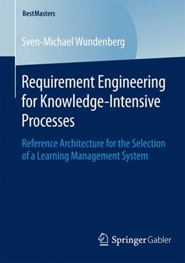 Abbildung von Wundenberg   Requirement Engineering for Knowledge-Intensive Processes   2015   2015   Reference Architecture for the...