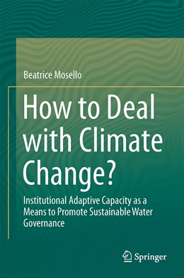 Abbildung von Mosello   How to Deal with Climate Change?   2015   2015   Institutional Adaptive Capacit...