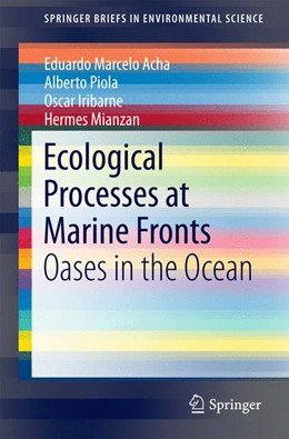 Abbildung von Acha / Piola / Iribarne | Ecological Processes at Marine Fronts | 2015 | 2015 | Oases in the ocean