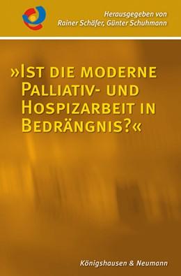 Abbildung von Schäfer / Schuhmann | »Ist die moderne Palliativ- und Hospizarbeit in Bedrängnis?« | 2015 | Unter Mitarbeit von Ernst Enge... | 6