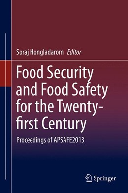 Abbildung von Hongladarom | Food Security and Food Safety for the Twenty-first Century | 2015 | 2015 | Proceedings of APSAFE2013
