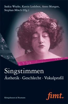 Abbildung von Woyke / Mungen / Mösch / Losleben | Singstimmen | 2017 | Ästhetik - Geschlecht - Vokalp... | 28
