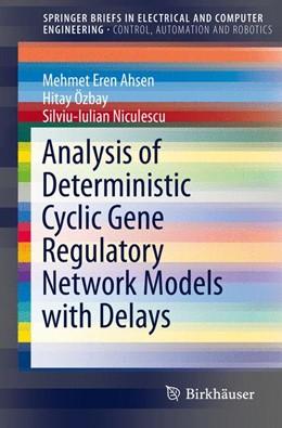 Abbildung von Ahsen / Özbay | Analysis of Deterministic Cyclic Gene Regulatory Network Models with Delays | 1. Auflage | 2015 | beck-shop.de
