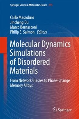 Abbildung von Massobrio / Du / Bernasconi / Salmon   Molecular Dynamics Simulations of Disordered Materials   2015   2015   From Network Glasses to Phase-...   215