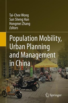 Abbildung von Wong / Han / Zhang   Population Mobility, Urban Planning and Management in China   2015   2015