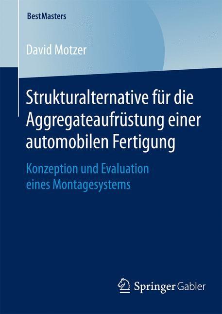 Strukturalternative für die Aggregateaufrüstung einer automobilen Fertigung | Motzer | 2015, 2015 | Buch (Cover)