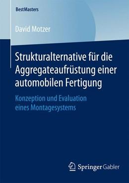 Abbildung von Motzer | Strukturalternative für die Aggregateaufrüstung einer automobilen Fertigung | 2015 | 2015 | Konzeption und Evaluation eine...