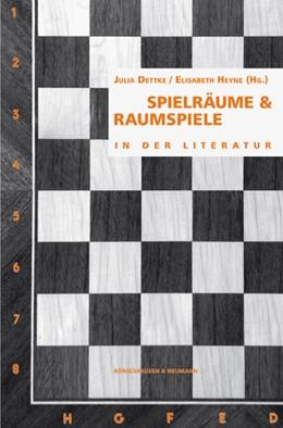 Abbildung von Dettke / Heyne | Spielräume & Raumspiele in der Literatur | 2016