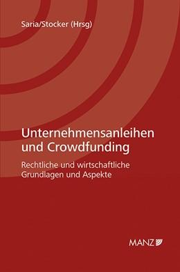 Abbildung von Saria / Stocker | Unternehmensanleihen und Crowdfunding | 2015 | Rechtliche und wirtschaftliche...
