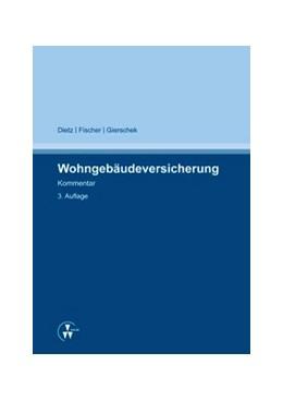 Abbildung von Dietz / Fischer | Wohngebäudeversicherung | 3. Auflage | 2014 | beck-shop.de