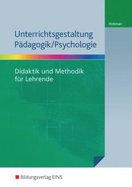 Abbildung von Hobmair | Unterrichtsgestaltung Pädagogik / Psychologie | 2015 | Didaktik und Methodik für Lehr...