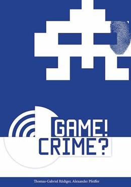 Abbildung von Rüdiger / Pfeiffer   Game! Crime?   1. Auflage   2015   beck-shop.de