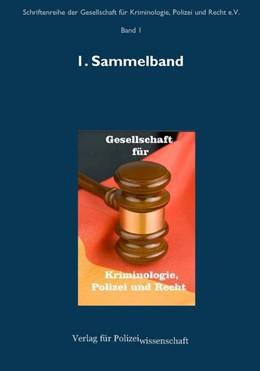 Abbildung von Schriftenreihe der Gesellschaft für Kriminologie, Polizei und Recht e.V. Band 01. 1. Sammelband (2014) | 2015