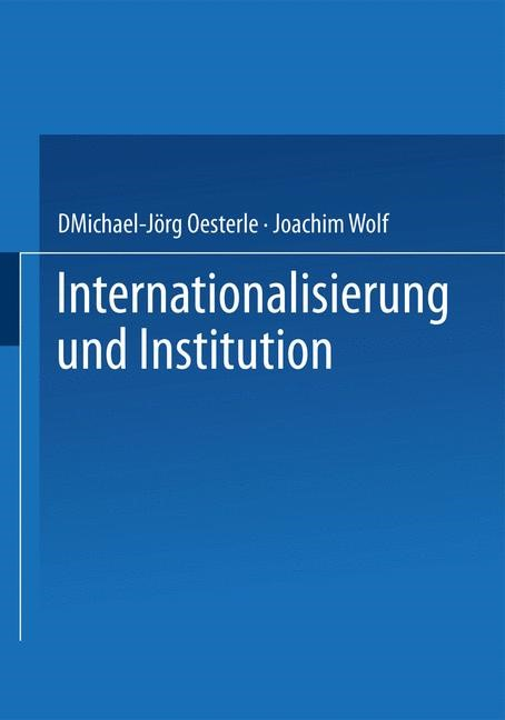 Internationalisierung und Institution | Oesterle / Wolf | 2005, 2014 | Buch (Cover)