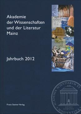 Abbildung von Akademie der Wissenschaften | Akademie der Wissenschaften und der Literatur Mainz – Jahrbuch 63 (2012) | 1. Auflage | 2014 | beck-shop.de