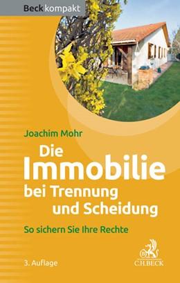 Abbildung von Mohr | Die Immobilie bei Trennung und Scheidung | 3. Auflage | 2015 | beck-shop.de