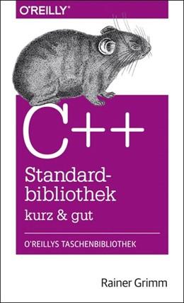 Abbildung von Rainer Grimm | C++-Standardbibliothek - kurz & gut | 1. Auflage | 2015 | beck-shop.de