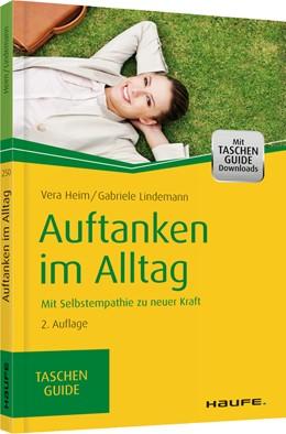 Abbildung von Heim / Lindemann   Auftanken im Alltag   2. Auflage   2015   00250   beck-shop.de