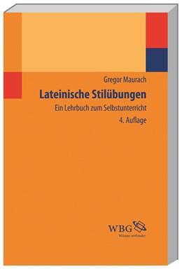 Abbildung von Maurach | Lateinische Stilübungen | 4., unveränderte Auflage | 2015 | Ein Lehrbuch zum Selbstunterri...