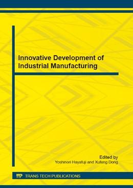 Abbildung von Hayafuji / Dong   Innovative Development of Industrial Manufacturing   1. Auflage   2015   Volume 696   beck-shop.de