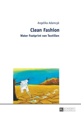 Abbildung von Adamcyk | Clean Fashion | 2015 | Water Footprint von Textilien