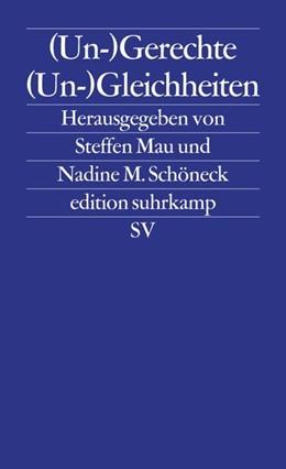 Abbildung von Mau / M. Schöneck / Schöneck | (Un-)gerechte (Un-)Gleichheiten | Originalausgabe | 2015