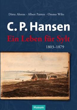Abbildung von Ahrens / Panten / Wilts | C. P. Hansen | 2015 | Ein Leben für Sylt