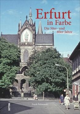 Abbildung von Palmowski | Erfurt in Farbe: Die 50er- und 60er-Jahre | 1. Auflage | 2015 | beck-shop.de