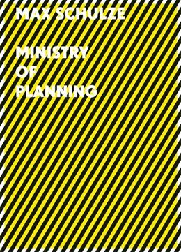 Abbildung von Mann / Museum Goch / Fischer | Max Schulze MINISTRY OF PLANNING | 2015