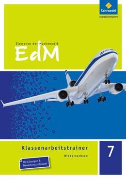 Abbildung von Heidemann / Kopka | Elemente der Mathematik Klassenarbeitstrainer 7. Niedersachsen | 1. Auflage | 2016 | beck-shop.de