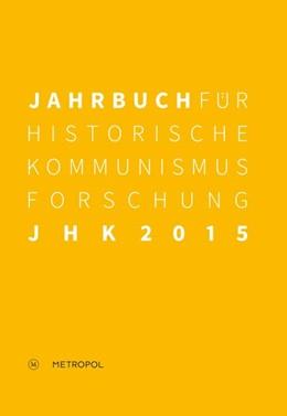 Abbildung von Mählert / Baberowski | Jahrbuch für Historische Kommunismusforschung 2015 | 1. Auflage | 2015 | beck-shop.de