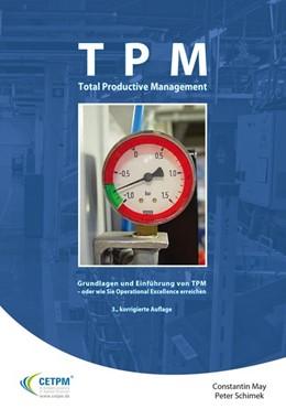 Abbildung von May / Schimek | Total Productive Management | 3., korrigierte Auflage | 2015 | Grundlagen und Einführung von ...