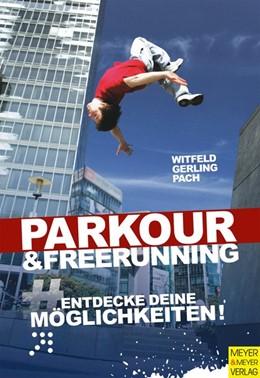 Abbildung von Witfeld / Gerling / Pach | Parkour & Freerunning | 3. Auflage | 2015 | Entdecke deine Möglichkeiten!