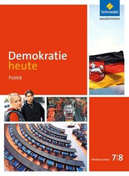 Abbildung von Demokratie heute 7 / 8. Schülerband. Niedersachsen   1. Auflage   2015   beck-shop.de