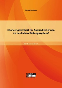 Abbildung von Worobiewa | Chancengleichheit für Aussiedler/-innen im deutschen Bildungssystem? | Erstauflage | 2015