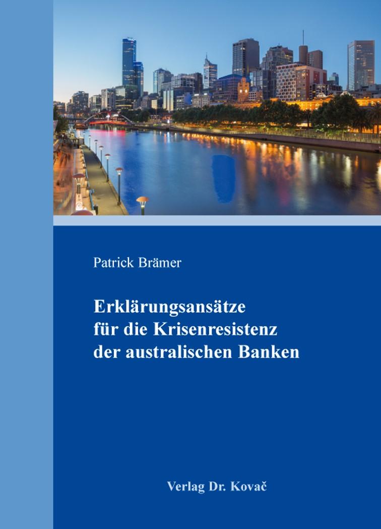 Erklärungsansätze für die Krisenresistenz der australischen Banken   Brämer, 2015   Buch (Cover)
