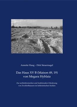 Abbildung von Haug / Steuernagel | Das Haus XV B (Maison 49, 19) von Megara Hyblaia | 1. Auflage | 2015 | 14 | beck-shop.de