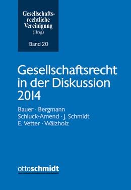 Abbildung von Gesellschaftsrechtliche Vereinigung (Hrsg.) | Gesellschaftsrecht in der Diskussion 2014 | 2015 | 20