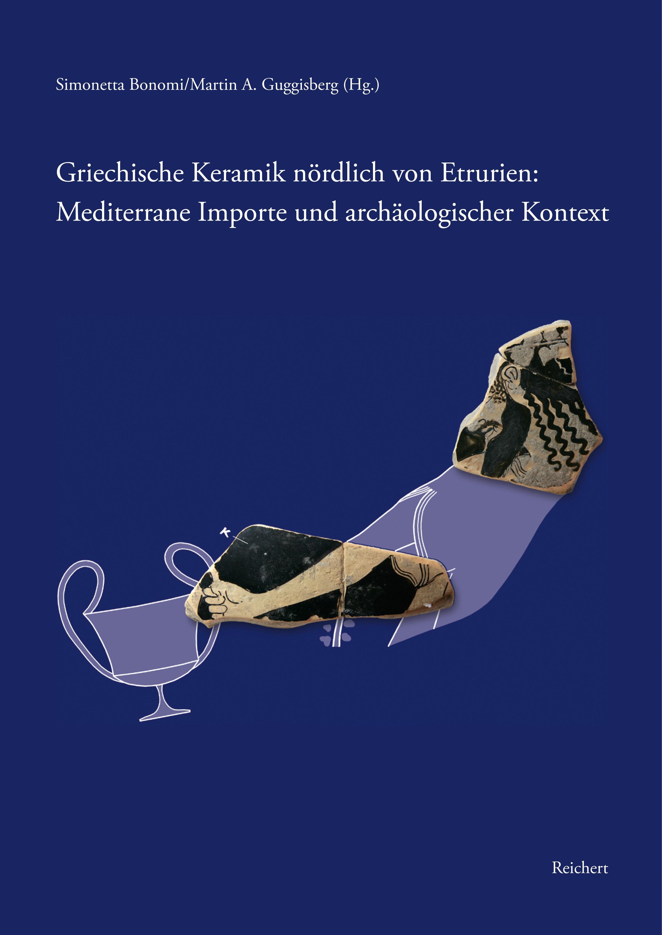 Abbildung von Bonomi / Guggisberg | Griechische Keramik nördlich von Etrurien: Mediterrane Importe und archäologischer Kontext | 2015