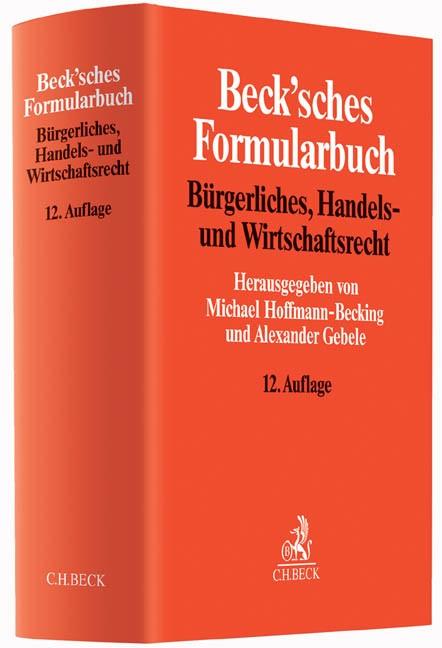 Beck'sches Formularbuch Bürgerliches, Handels- und Wirtschaftsrecht | 12., neubearbeitete und ergänzte Auflage, 2015 | Buch (Cover)