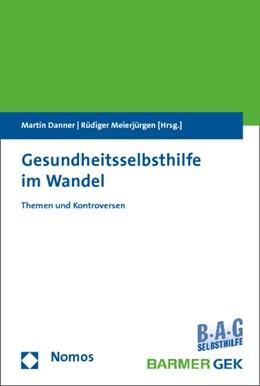 Abbildung von Danner / Meierjürgen   Gesundheitsselbsthilfe im Wandel   1. Auflage   2015   beck-shop.de