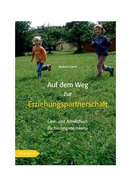 Abbildung von Gerth | Auf dem Weg zur Erziehungspartnerschaft | 2007 | Lern-und Arbeitsbuch für Kinde...